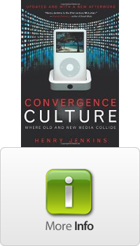 Convergence Culture: Where Old and New Media Collide ...